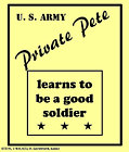 Private Pete Learns to be a Good Soldier