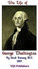 Life of George Washington Commander in Chief of the Armies of the United States of America