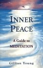 Inner Peace: A Guide to Meditation