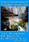Kingdom of Heaven Is Within You, The - The Forbidden Knowledge Series