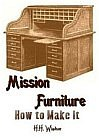 Mission Furniture : How to Make It