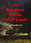 Wanderer In The Spirit Lands, A