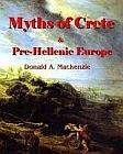 Myths of Crete  & Pre-Hellenic Europe