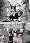 Animal Figures from the Mounds of the Mississippi Valley