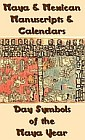 Maya and Mexican Manuscripts and Calendars : Day Symbols of the Maya Year