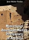 Mysterious Native American Prehistory of Arizona