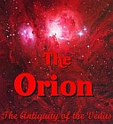 Orion, The : The Antiquity of the Vedas