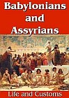 Babylonians and Assyrians - Life and Customs