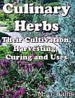 Culinary Herbs - Their Cultivation, Harvesting, Curing and Uses