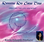 Dreams Do Come True : Creating the Life You Want