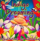 Indigo Dreaming : Meditations for Children (CD)