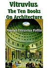 Vitruvius: The Ten Books of Architecture