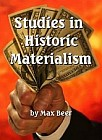 Studies in Historic Materialism