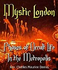 Mystic London : Phases of Occult Life In the Metropolis