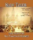 Slav Tales : Fairy Tales of the Slav Peasants and Herdsmen