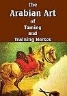 Arabian Art of Taming and Training Horses