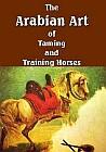 Arabian Art of Taming and Training Horses