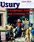 USURY : A Scriptural, Ethical and Economic View