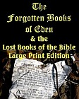 Forgotten Books of Eden - LARGE PRINT - Lost Books of the Bible