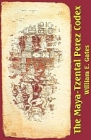 Maya Tzental Perez Codex : Linguistic Problem of the Maya Glyphs