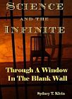 Science and the Infinite - Through A Window In The Blank Wall