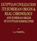Egyptian Civilization: Its Sumerian Origin (Large Print Edition)