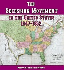 Secession Movement, The: in the United States 1847-1852