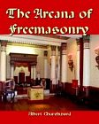 Arcana of Freemasonry, The