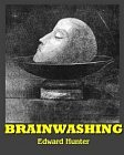 Brainwashing : The Story of the Men Who Defied It