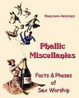 Phallic Miscellanies : Facts and Phases of Sex Worship