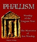Phallism : Worship of the Lingam-Yoni