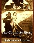 Complete Story of the Galveston Horror, The