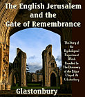 English Jerusalem: Glastonbury and the Gate of Remembrance