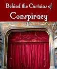 Behind the Curtains of Conspiracy