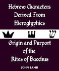 Hebrew Characters Derived From Heiroglyphics - Rites of Bacchus