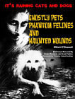 Ghostly Pets, Phantom Felines, and Haunted Hounds
