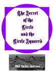 Secret of the Circle and the Circle Squared