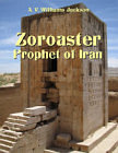 Zoroaster: Prophet of Ancient Iran