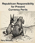 Republican Responsibility for Present Currency Perils