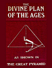 Divine Plan of the Ages as Shown in The Great Pyramid