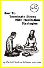 How To Terminate Stress With Meditation Strategies