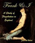 Frank and I : A study of flagellation in England