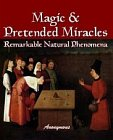 Magic, Pretended Miracles and Remarkable Natural Phenomena
