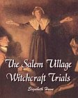 Salem Village Witchcraft Trials, The