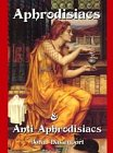 Aphrodisiacs and Anti-Aphrodisiacs