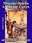 Disease-Spirits and Divine Cures