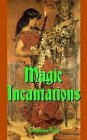 Magic Incantations