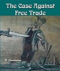 Case Against Free Trade - Free Trade Delusions