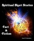 Spiritual Short Stories Fact and Fiction