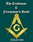 Craftsman and Freemason's Guide: The Rituals of Freemasonry